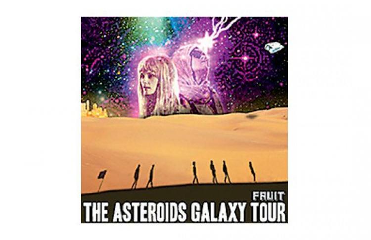 "The Asteroid Galaxy Tour ""Fruit"""