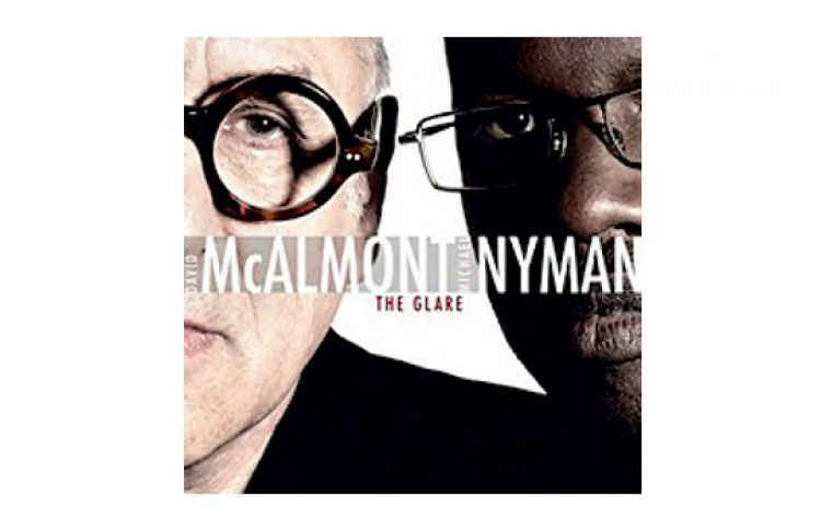 "Michael Nyman, David Mcalmont ""The Glare"""