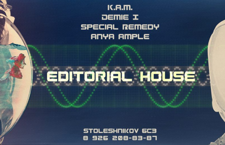Editorial house: K.A.M., Demie I, Anya Ample, Special Remedy