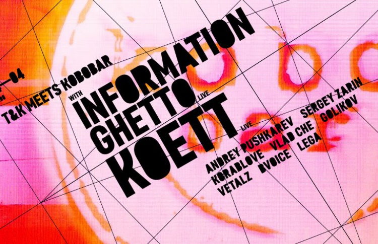 T&K meets KOBOBAR with INFORMATION GHETTO - live & KOETT