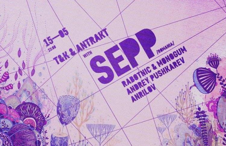 T&K & Antrakt present Sepp (Romania)