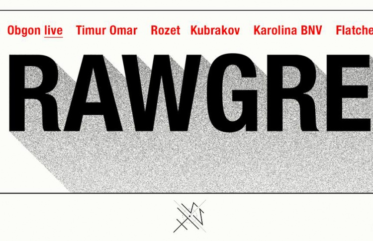 Rawgress w/ Obgon (live), Timur Omar, Rozet,