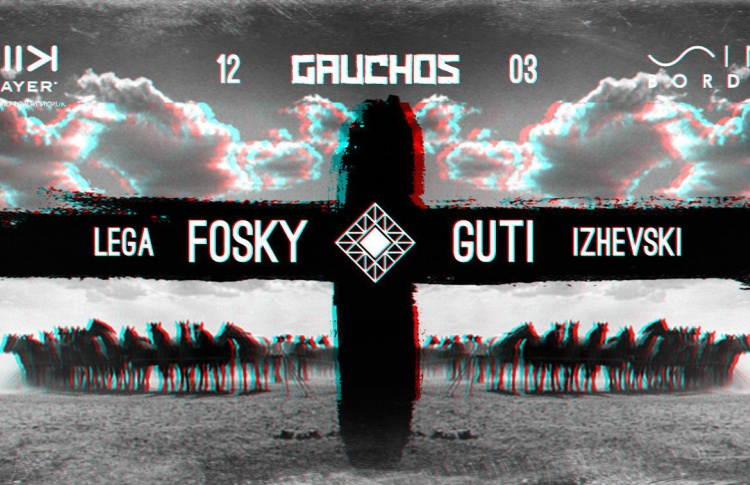 GAUCHOS w/ FOSKY and GUTI